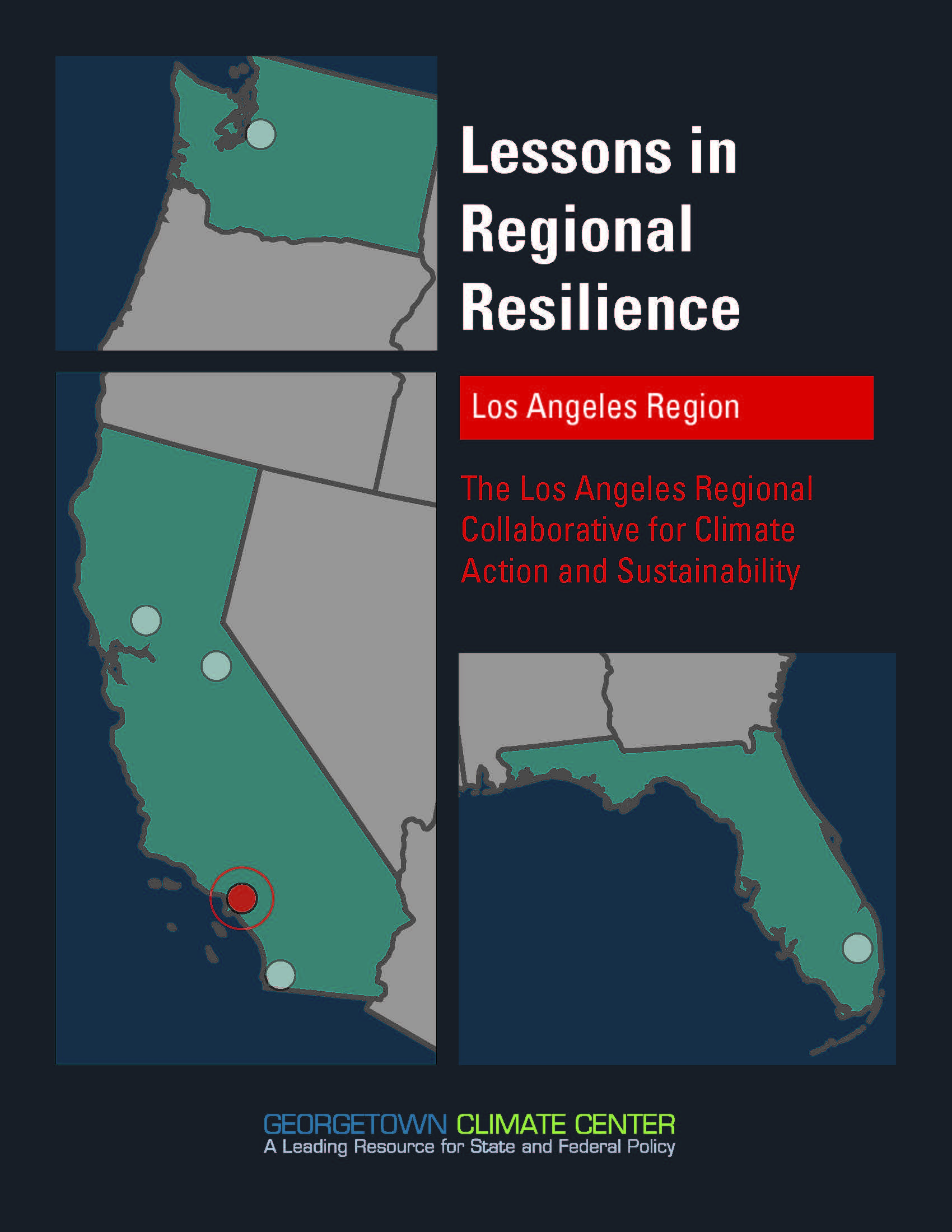 Lessons in Regional Resilience:  The Los Angeles Regional Collaborative for Climate Action and Sustainability