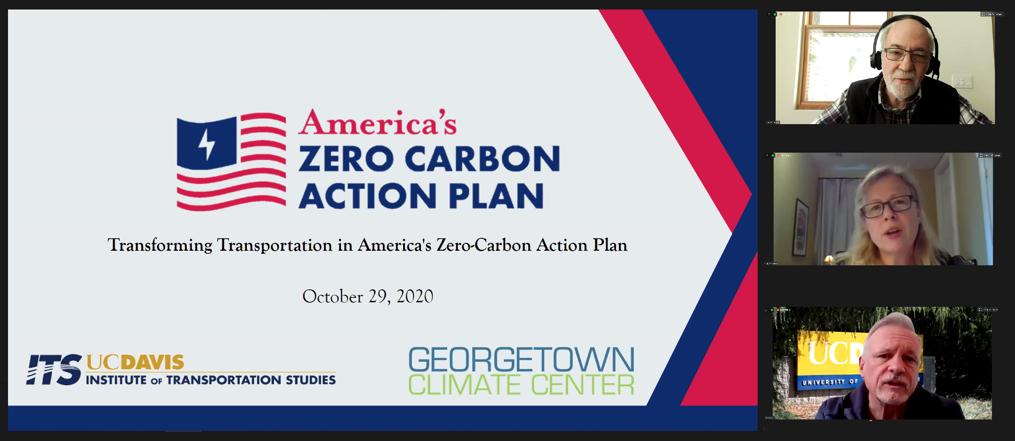 "Screencap of a Zoom webinar with a slide that says, ""Transforming Transportation in America's Zero Carbon Action Plan."" Panelists are displayed on the right, from top to bottom: Dan Sperling, Vicki Arroyo, and Lew Fulton."